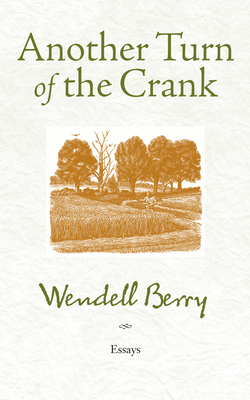 Another Turn of the Crank - Berry, Wendell