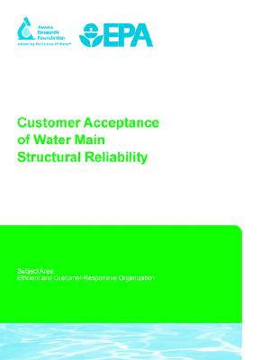 Customer Acceptance of Water Main Structural Reliability - Damodaran, Nimmi, and Pratt, Joanna, and Cromwell, John