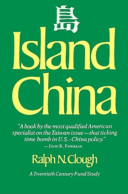 Island China - Clough, Ralph N (Preface by), and Rossant, M J (Foreword by)