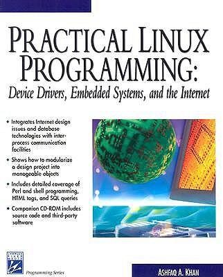 Practical Linux Programming: Device Drivers, Embedded Systems, and the Internet - Khan, Ashfaq A, and Khan, Asjfaq