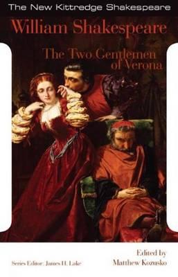 The Two Gentlemen of Verona - Shakespeare, William, and Kozusko, Matthew (Editor)