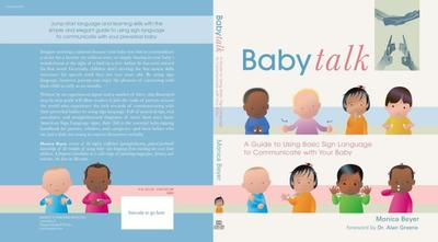 Baby Talk: A Guide to Using Basic Sign Language to Communicate with Your Baby - Beyer, Monica