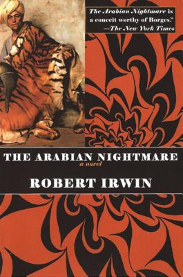 The Arabian Nightmare - Irwin, Robert