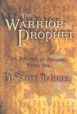 The Warrior Prophet: The Prince of Nothing - Book Two - Bakker, R Scott