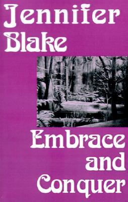 Embrace and Conquer - Blake, Jennifer