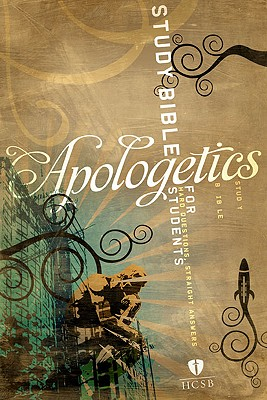 Apologetics Study Bible for Students-HCSB: Hard Questions, Straight Answers - McDowell, Sean (Editor)