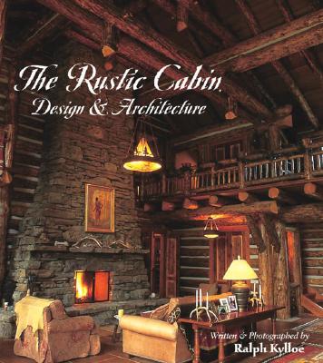 The Rustic Cabin: Design & Architecture - Kylloe, Ralph R