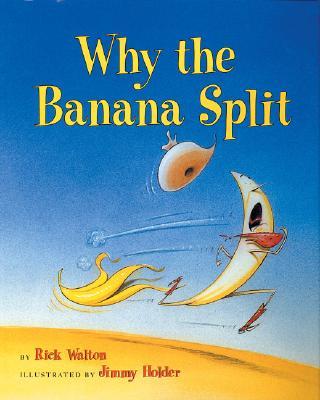 Why the Banana Split - Walton, Rick