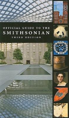 Official Guide to the Smithsonian - Wiginton, Christina (Editor), and Gleason, Carolyn (Editor), and Saxena, Shalini (Editor)