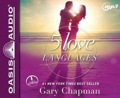 The Five Love Languages: How to Express Heartfelt Commitment to Your Mate - Chapman, Gary (Read by)