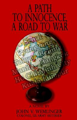 A Path to Innocence, a Road to War - Wemlinger, John V