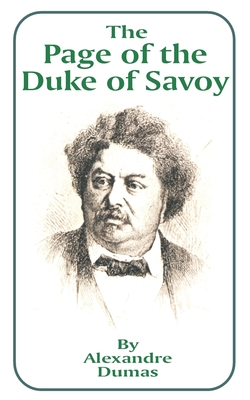 The Page of the Duke of Savoy - Dumas, Alexandre