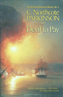 Devil to Pay: The Richard Delancey Novels - Parkinson, C Northcote, and Parkinson, Cyril Northcote