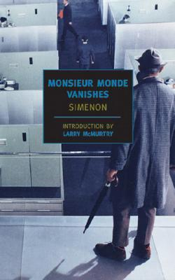 Monsieur Monde Vanishes - Simenon, Georges, and Stewart, Jean (Translated by), and McMurtry, Larry (Introduction by)