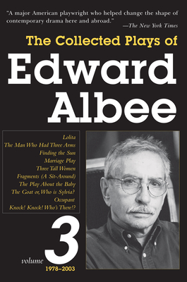 The Collected Plays of Edward Albee, Volume 3: 1979-2003 - Albee, Edward