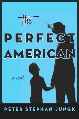 The Perfect American - Jungk, Peter Stephan, and Hofmann, Michael (Translated by)