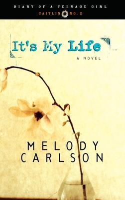 It's My Life - Carlson, Melody