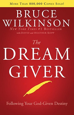 The Dream Giver - Wilkinson, Bruce, and Kopp, David, and Kopp, Heather