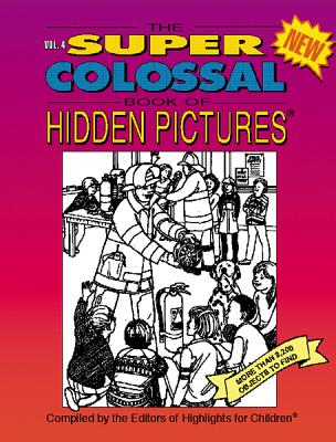 The Super Colossal Book of Hidden Pictures - Highlights for Children (Compiled by)