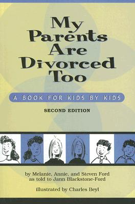 My Parents Are Divorced Too: A Book for Kids by Kids - Ford, Melanie, and Ford, Annie, and Ford, Steven
