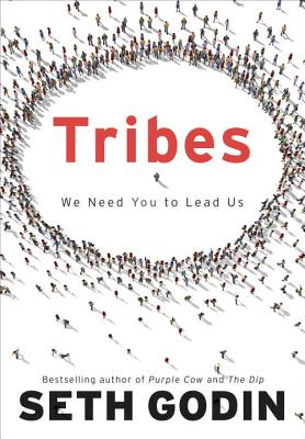 Tribes: We Need You to Lead Us - Godin, Seth