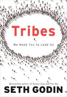 Tribes: We Need You to Lead Us - Godin, Seth