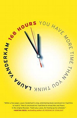 168 Hours: You Have More Time Than You Think - VanderKam, Laura