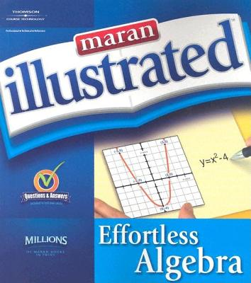 Maran Illustrated Effortless Algebra - MaranGraphics Development