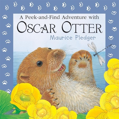 A Peek-And-Find Adventure with Oscar Otter - Wood, A J