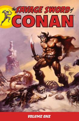 The Savage Sword of Conan, Volume 1 - Thomas, Roy, and Windsor-Smith, Barry (Illustrator), and Buscema, John (Illustrator)