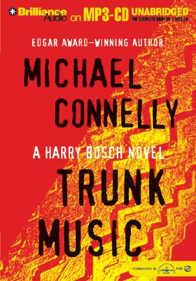 Trunk Music - Connelly, Michael, and Hill, Dick (Read by)