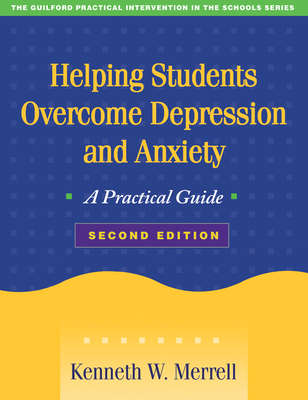 Helping Students Overcome Depression and Anxiety: A Practical Guide - Merrell, Kenneth W, PhD