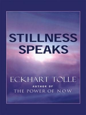 Stillness Speaks - Tolle, Eckhart