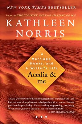 Acedia & Me: A Marriage, Monks, and a Writer's Life - Norris, Kathleen