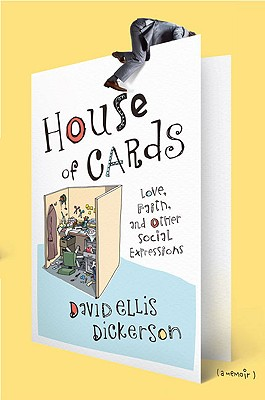 House of Cards: Love, Faith, and Other Social Expressions - Dickerson, David Ellis