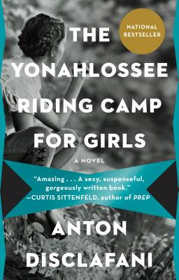 The Yonahlossee Riding Camp for Girls - DiSclafani, Anton