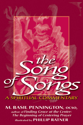 The Song of Songs: A Spiritual Commentary - Pennington, M Basil, Father, Ocso