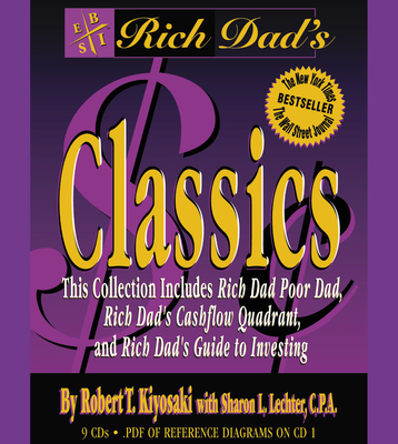 Rich Dad's Classics - Kiyosaki, Robert T, and Lechter, Sharon L, C.P.A.