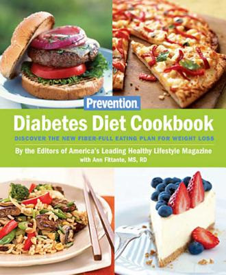 Prevention Diabetes Diet Cookbook: Discover the New Fiber-Full Eating Plan for Weight Loss - Prevention Magazine (Editor), and Fittante, Ann