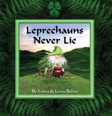 Leprechauns Never Lie - Balian, Lorna, and Balian, Lecia