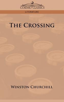 The Crossing - Churchill, Winston S, Sir