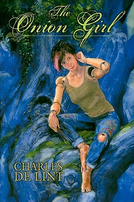 The Onion Girl - de Lint, Charles