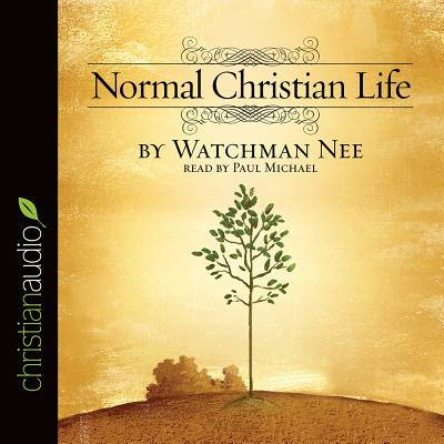 Normal Christian Life - Nee, Watchman, and Michael, Paul (Read by)