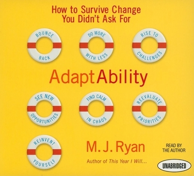 Adaptability: How to Survive Change You Didn't Ask for - Ryan, M J (Read by)
