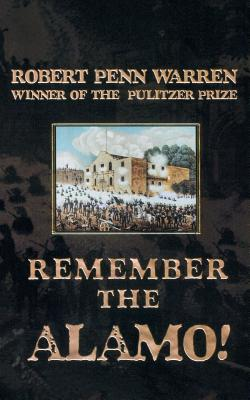 Remember the Alamo! - Warren, Robert Penn