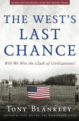 The West's Last Chance: Will We Win the Clash of Civilizations? - Blankley, Tony