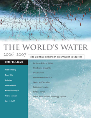 The World's Water: The Biennial Report on Freshwater Resources - Gleick, Peter H, and Cooley, Heather, and Katz, David