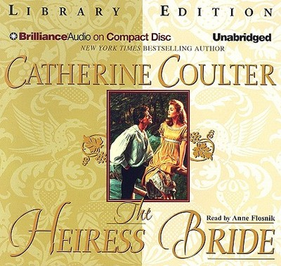 The Heiress Bride - Coulter, Catherine, and Flosnik, Anne T (Read by)