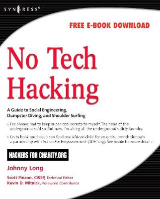 No Tech Hacking: A Guide to Social Engineering, Dumpster Diving, and Shoulder Surfing - Long, Johnny