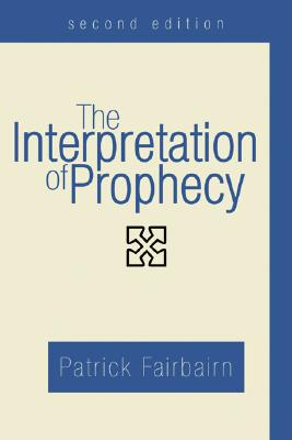 The Interpretation of Prophecy - Fairbairn, Patrick